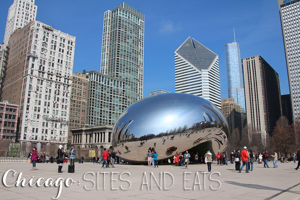 Chicago: Sites and Eats