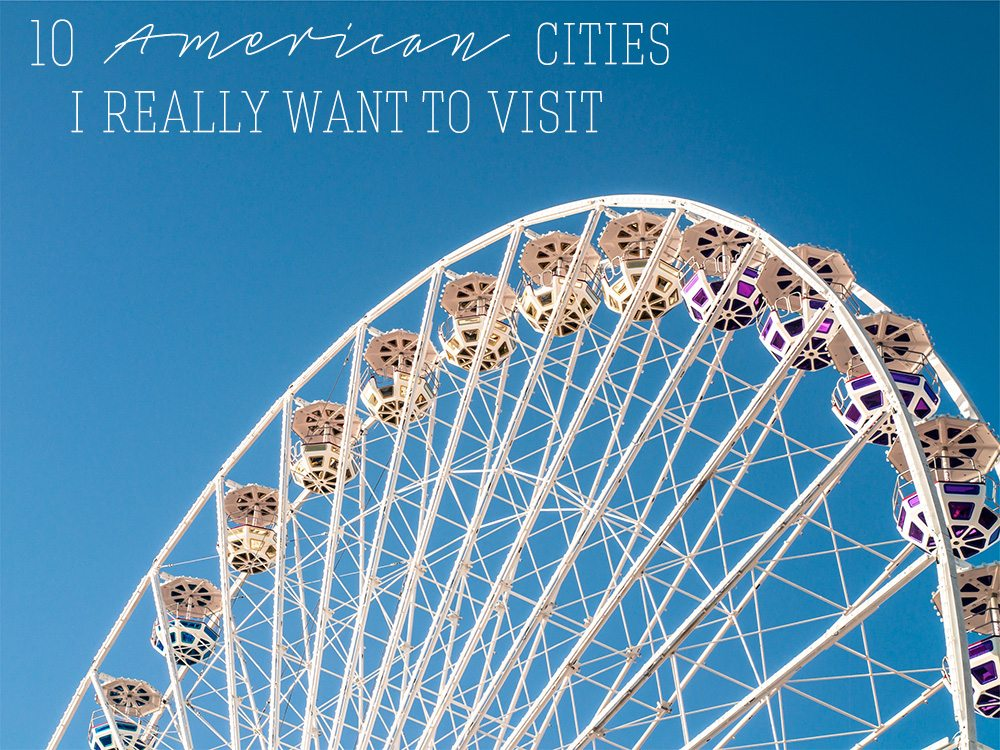 10-American-Cities-I-Really-Want-to-Visit